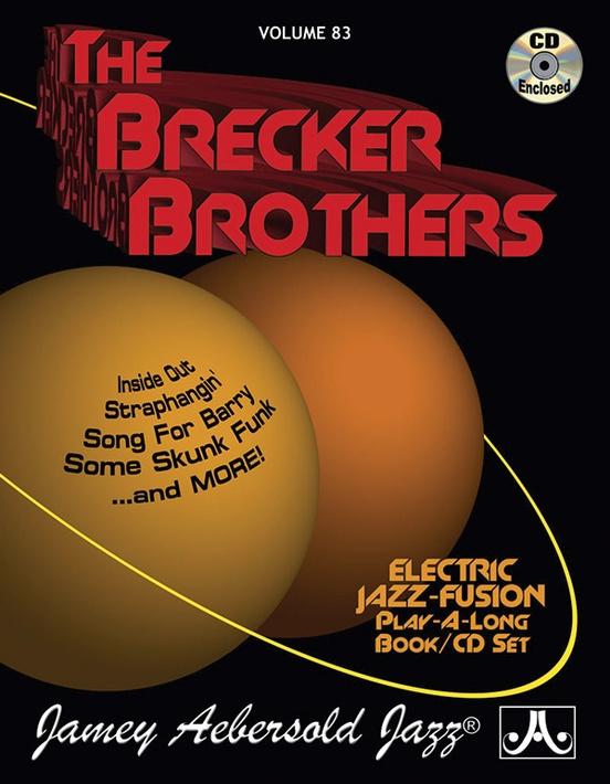 Jamey Aebersold Jazz, Volume 83: The Brecker Brothers