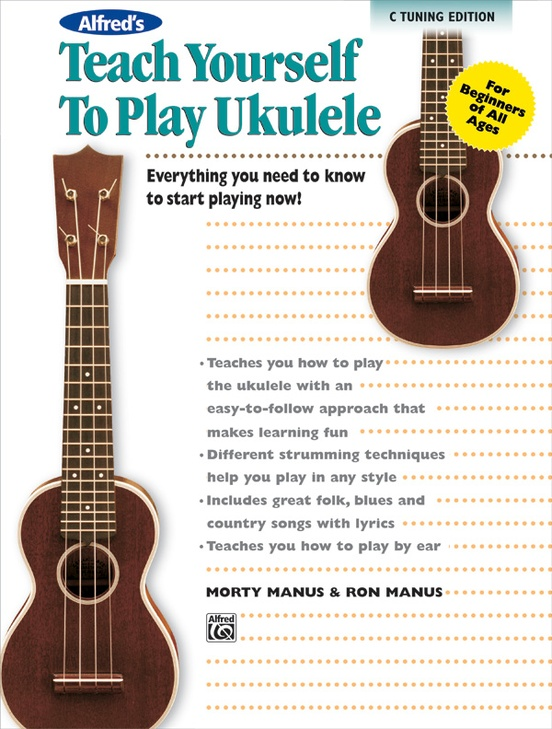 Alfred's Teach Yourself to Play Ukulele, C-Tuning Edition