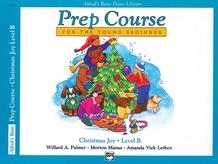 Alfred's Basic Piano Prep Course: Christmas Joy! Book B