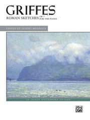 Griffes: Roman Sketches, Op. 7