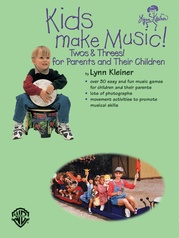 Kids Make Music Series: Kids Make Music! Twos & Threes!