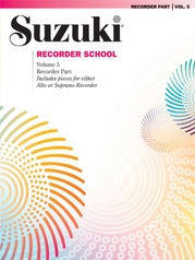 Suzuki Recorder School (Soprano and Alto Recorder) Recorder Part, Volume 5
