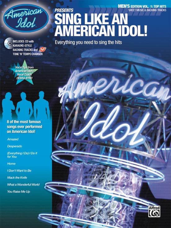 American Idol® Presents: Sing Like an American Idol! Men's Edition, Volume 1: Top Hits
