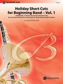 Holiday Short Cuts for Beginning Band -- Vol. 1