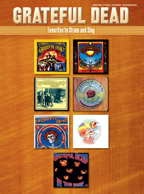 Grateful Dead Favorites To Strum And Sing Grateful Dead