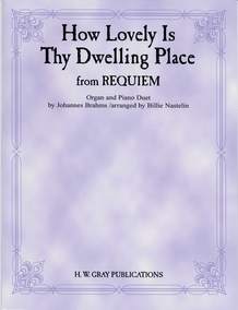 How Lovely Is Thy Dwelling Place (from <I>Requiem</I>)