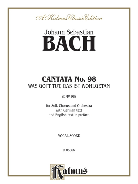 Cantata No. 98 -- Was Gott tut, das ist wohlgetan (What God Does Is Well Done), 1st Setting