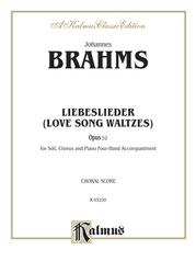 Love Song Waltzes (Liebeslieder Waltzes), Opus 52