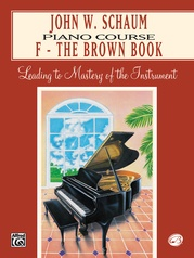 John W. Schaum Piano Course, F: The Brown Book