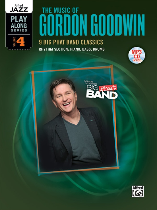 Alfred Jazz Play-Along Series, Vol. 4: The Music of Gordon Goodwin