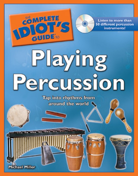 The Complete Idiot's Guide to Playing Percussion