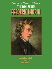 Great Piano Works -- The Mini Series: Frederic Chopin