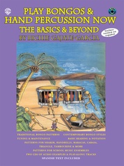 Play Bongos & Hand Percussion Now: The Basics & Beyond