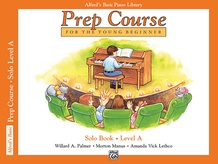 Alfred's Basic Piano Prep Course: Solo Book A