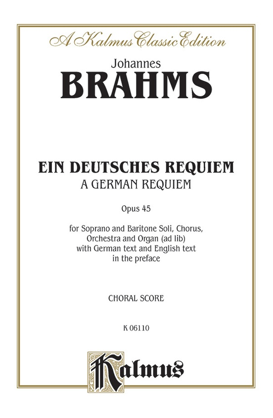 A German Requiem (Ein Deutsches Requiem), Opus 45