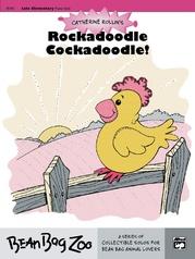 Rockadoodle Cockadoodle!