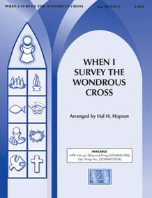When I Survey the Wondrous Cross (from <I>Tenebrae: A Service of Darkness</I>)