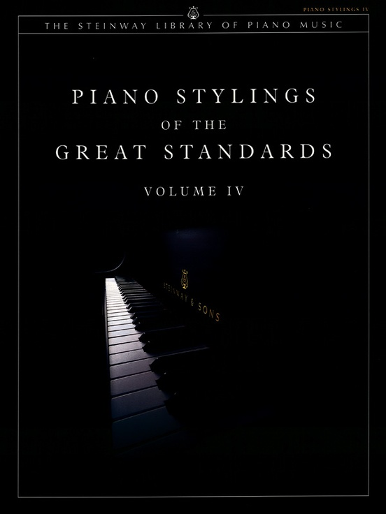 Piano Stylings of the Great Standards, Volume IV