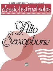 Classic Festival Solos (E-flat Alto Saxophone), Volume 1 Piano Acc.