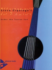 Steve Erquiaga's Arrangements for 2 Guitars: Under the Tuscan Sun