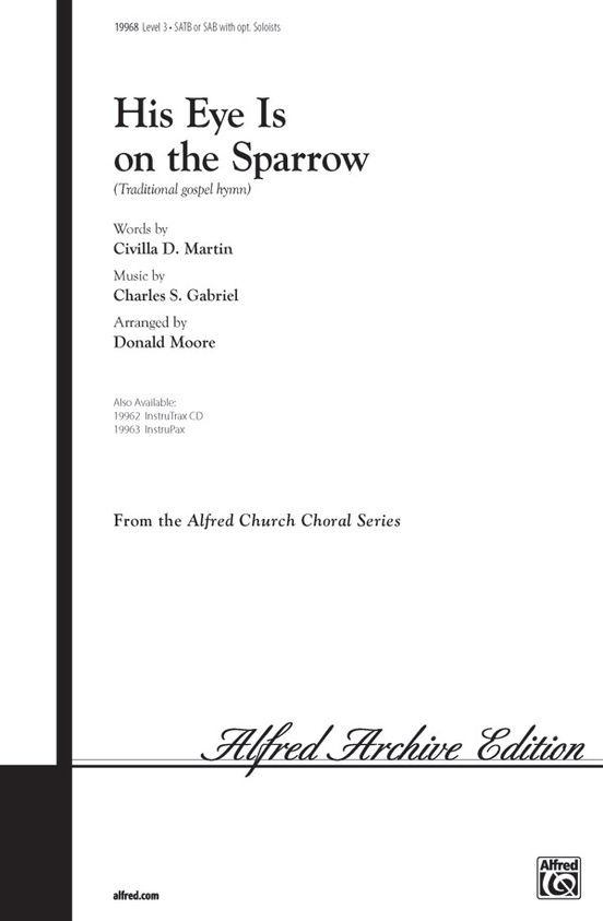 His Eye Is On The Sparrow Satb Or Sab Choral Octavo