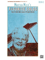 Martha Mier's Favorite Solos, Book 2