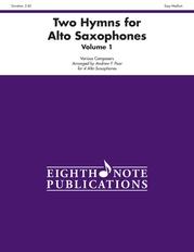 Two Hymns for Alto Saxophones, Volume 1