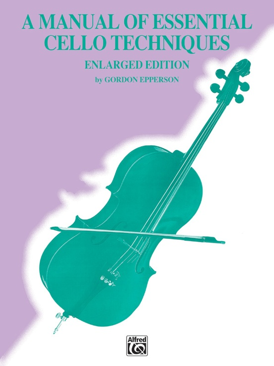 A Manual of Essential Cello Techniques (Enlarged Edition)