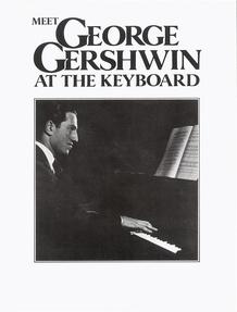 Meet George Gershwin at the Keyboard