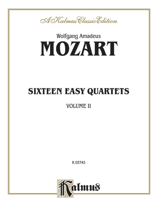 Sixteen Easy String Quartets, K. 155, 156, 157, 158, 159, 160, 168, 169, 170, 171,172, 173, 285, 298, 370, 546