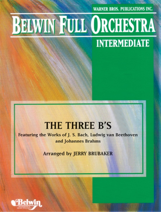 The Three B's (featuring the works of J. S. Bach, Ludwig van Beethoven, and Johannes Brahms)