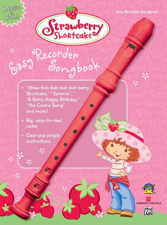 Strawberry Shortcake Easy Recorder Songbook