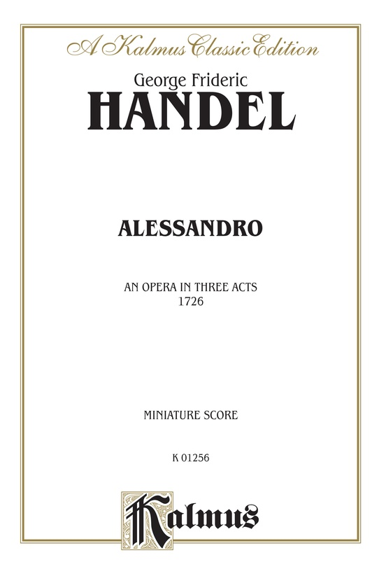 Alessandro (1726), An Opera in Three Acts