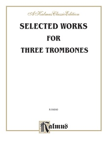 Selected Works for Three Trombones