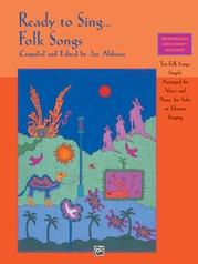 Ready to Sing . . . Folk Songs