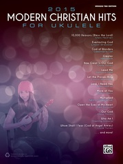 2015 Modern Christian Hits for Ukulele