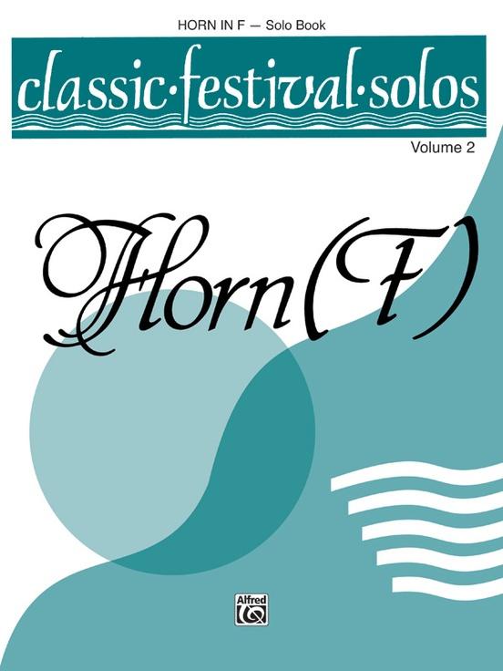 Classic Festival Solos (Horn in F), Volume 2 Solo Book
