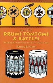 How to Make Drums, Tom-Toms & Rattles