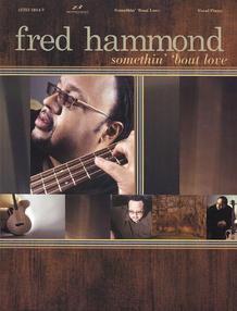 Fred Hammond: Somethin' 'Bout Love