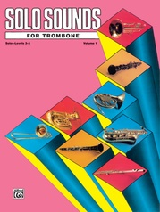 Solo Sounds for Trombone, Volume I, Levels 3-5
