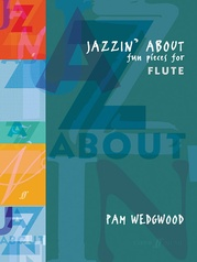 Jazzin' About: Fun Pieces for Flute