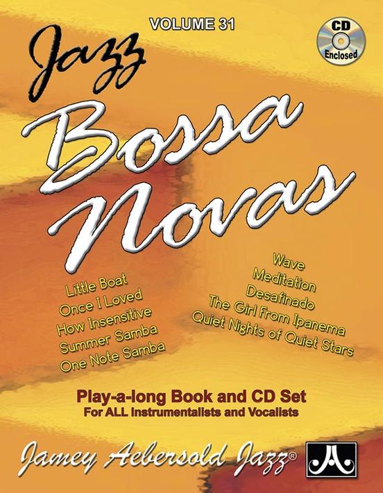 Jamey Aebersold Jazz, Volume 31: Jazz Bossa Novas