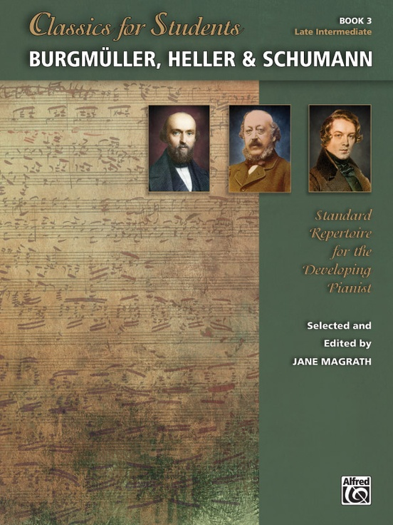 Classics for Students: Burgmüller, Heller & Schumann, Book 3