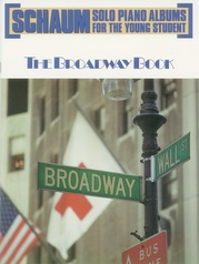 Schaum Solo Piano Album Series: The Broadway Book