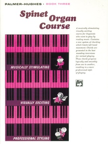 Palmer-Hughes Spinet Organ Course, Book 3