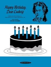 Happy Birthday, Dear Ludwig