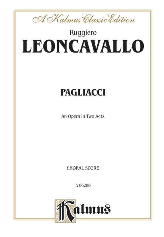 Pagliacci, An Opera in Two Acts