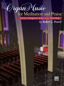 Organ Music for Meditation and Praise
