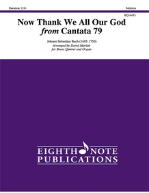 Now Thank We All Our God from <i>Cantata 79</i>