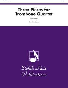 Three Pieces for Trombone Quartet